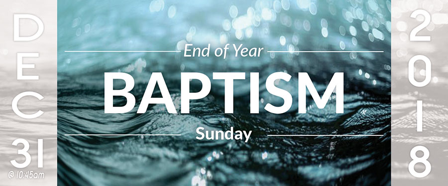 End Of Year Baptism Sunday