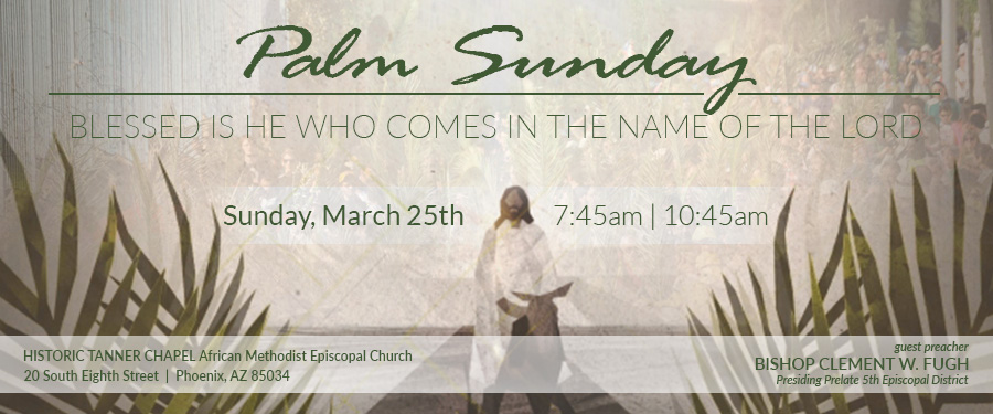 PALM SUNDAY - March 25th @ 7:45am & 10:45am